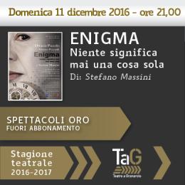 ENIGMA - TEATRO DI GRANAROLO
