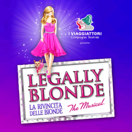 LEGALLY BLONDE / LA RIVINCITA DELLE BIONDE - IL MUSICAL - Teatro Politeama