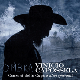 VINICIO CAPOSSELA - OMBRA