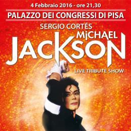 MICHAEL JACKSON LIVE TRIBUTE SHOW - PALAZZO DEI CONGRESSI