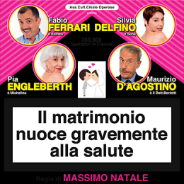 06 - IL MATRIMONIO NUOCE GRAVEMENTE ALLA SALUTE - Teatro Martinitt