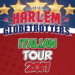 HARLEM GLOBETROTTERS - Trieste, Bologna, Varese
