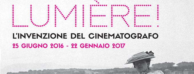 LUMIERE! L'INVENZIONE DEL CINEMATOGRAFO