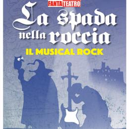 FANTATEATRO - LA SPADA NELLA ROCCIA. IL MUSICAL ROCK