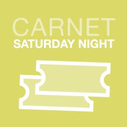 CARNET SATURDAY NIGHT